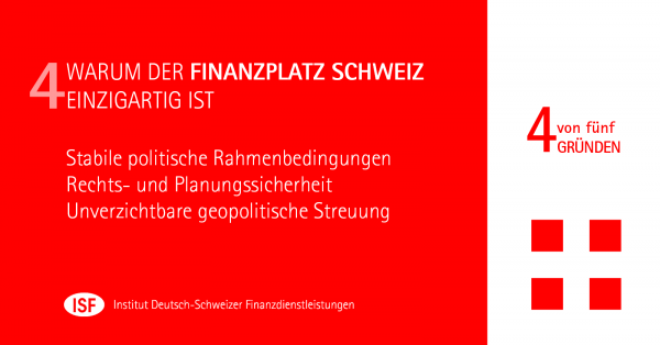 Warum der Schweizer Finanzplatz einzigartig ist - Teil IV